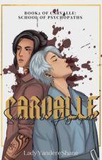 Carvalle: Seducing the Psychopaths by LadyYandereShane