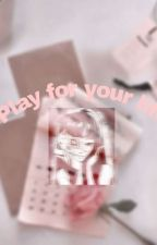 Play for your life  ni Jnnsxyy