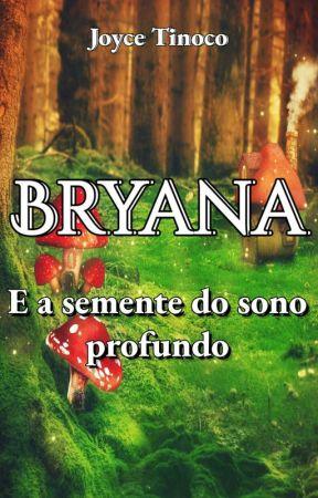 BRYANA e a semente do sono profundo by JoyceTinoco103