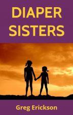 DIAPER SISTERS by viking-writer
