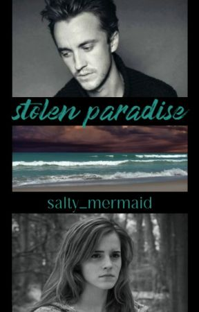 Stolen Paradise - Dramione by salty_mermaid