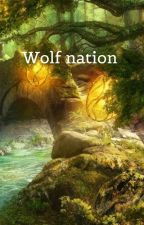 Wolf Nation by malfoy3107