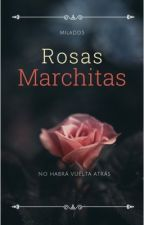 Rosas marchitas by MilaDD5