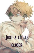 Just a Little Closer || M. Chifuyu x Reader by PandaPain48