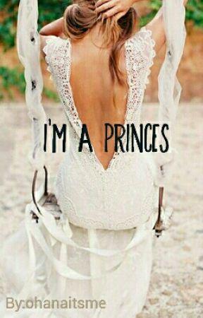 I'm a princes (Voltooid) by ohanaitsme
