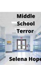 Middle School Terror by HopeSolo20