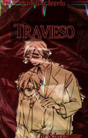 Travieso 🔞 by schrodinguer
