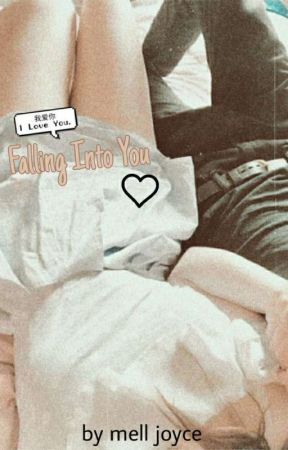 Falling Into You ♡ by melljoyce7