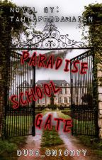 PARADISE SCHOOL GATE oleh duxe_onichyy
