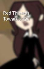 Red Threads Towards You  ni Basically4nIntrovert