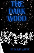 The dark wood by OGW0724