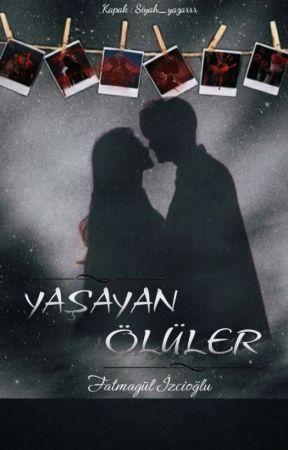YAŞAYAN ÖLÜLER by ftmgulizcioglu