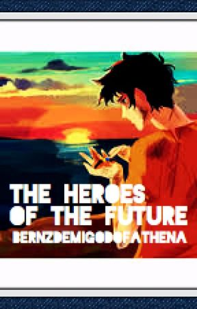 Heroes Of The Future (SEQUEL TO THE BLOOD OF OLYMPUS) by BernzDemigodOfAthena