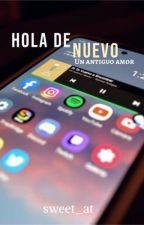 Hola de nuevo by sweet_at