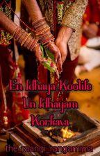 En Idhaya Kootile Un Idhayam Korkava💗  by the_raangi_rangamma