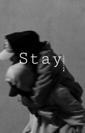 Stay by thisiskayra