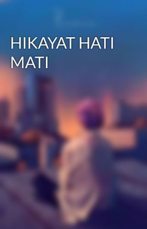 HIKAYAT HATI MATI by zinn1114