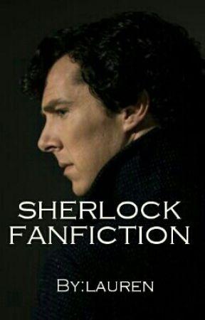 Sherlock Fanfiction by Laurenlavelle01