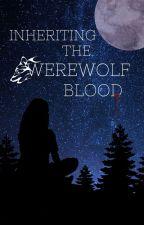 Inheriting The Werewolf Blood by Artomexx