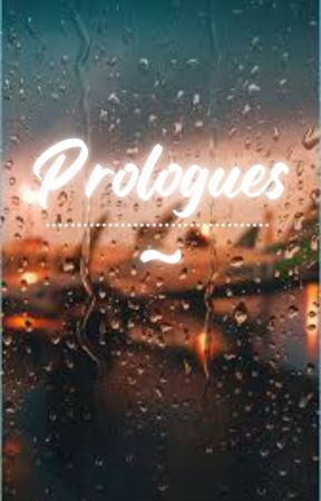 Prologues For Stories by PlatypusWasTaken