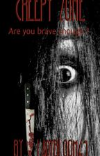 Creepy Zone - Are You Brave Enough ? by ladybloom64