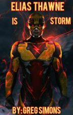 Elias Thawne Is Storm: A Flash Story by GregorySimons4