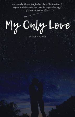 My Only Love by Ally_Jones_