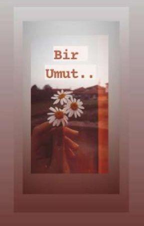 Bir Umut... by Siyahinnhikayesi