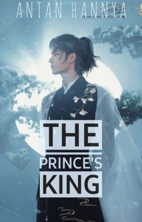 The Prince's King (BJYX Fanfic) - Completed by antan_hannya