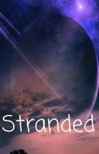 Stranded  by DreamNotFound059