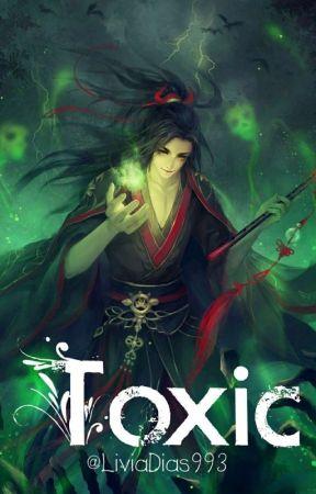 Toxic || •WangXian• by LiviaDias993