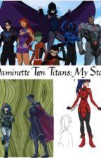 Daminette/ Teen Titans: My Story by EssyMLB