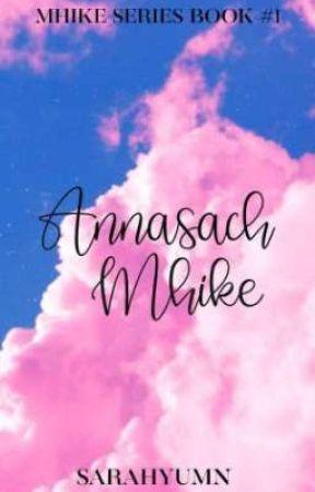 Annasach Mhike (Mhike Series Book 1)  by SARAHYUMN