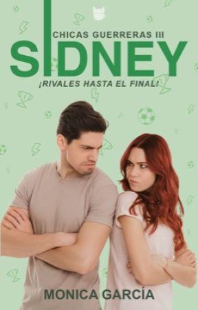 Sidney. ¡Rivales hasta el final! (Serie «Chicas guerreras 3) by MnicaGarcaSaiz