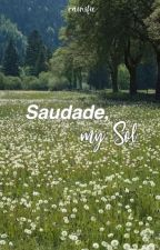 Saudade, my sol by rainsfic