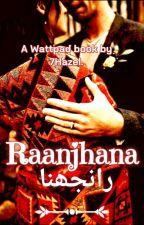 Raanjhana | رانجھانا by 7Hazel