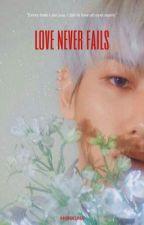 Love never fails.  by ExtraordinaryTeam