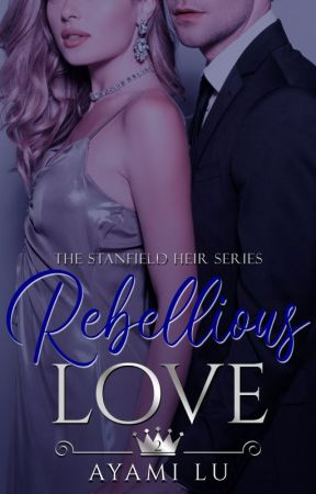 Rebellious Love (PUBLISHED under PSICOM) #Wattys2016winner by AyamiLu
