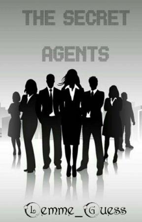 THE SECRET AGENTS by Lemme_guess