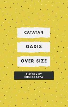 Catatan Gadis Oversize by irishsoraya94