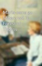 Maria-sama ga Miteru vol. 3: Forest of Thorns by eupheminism