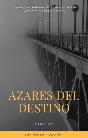 azares del destino  by Kissiedhat24
