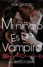 Mi Niñero es un vampiro #2 ✔️ by Karina_Giraldo10