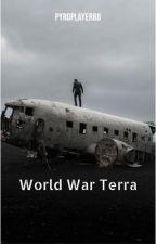 World War Terra by pyroplayer88