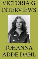 Victoria G Interviews Johanna Adde Dahl by HelloVictoriaG