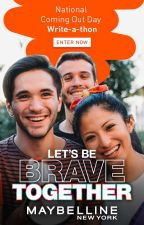 The Maybelline #BraveTogether Writeathon for National Coming Out Day by Maybelline