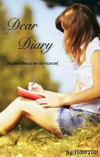 Dear Diary! (student/teacher relationship) ~COMPLETE!~ cover