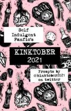 Kinktober 2021 by SelfIndulgentFanfic