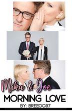 Mika & Joe: Morning Love  by breeoc97
