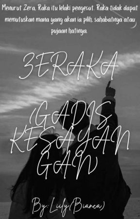 ZERAKA(GADIS KESAYANGAN)  by Biancacaroline2336